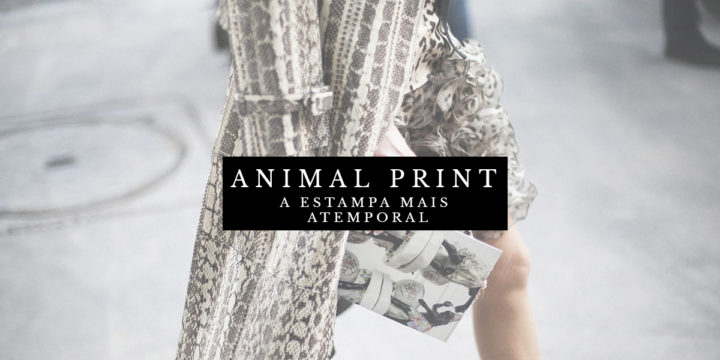 ANIMAL PRINT: A ESTAMPA MAIS ATEMPORAL