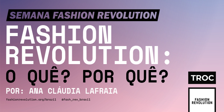 O Que é Fashion Revolution?